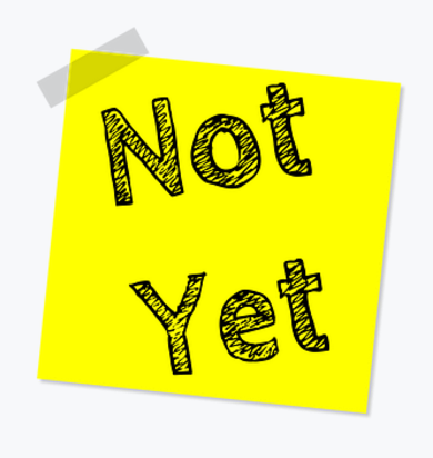 no-not-yet.png